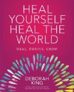 Heal Yourself Heal the World - Deborah King